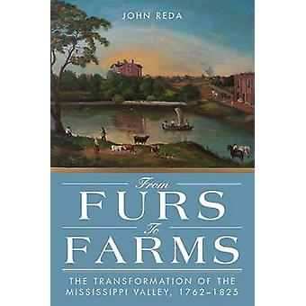 From Furs to Farms - The Transformation of the Mississippi Valley - 17