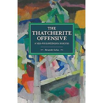 The Thatcherite Offensive - A Neo-Poulantzasian Analysis - Historical M