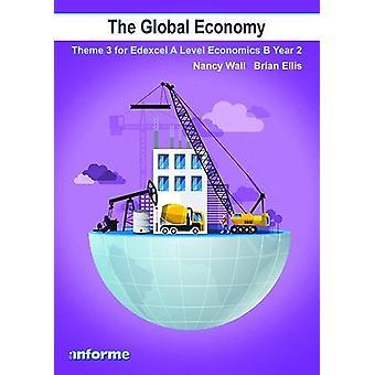 The Global Economy - Theme 3 for Edexcel A Level Economics B Year 2 -