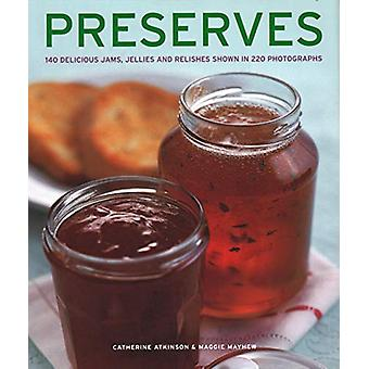 Preserves - 140 delicious jams - jellies and relishes shown in 220 pho