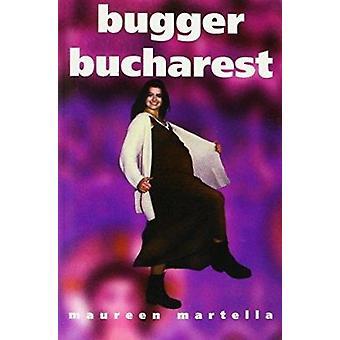 Bugger Bucharest by Maureen Martella - 9781855941267 Book