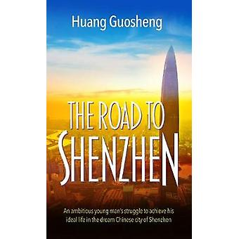 The Road to Shenzhen - An ambitious young man's struggle to achieve hi