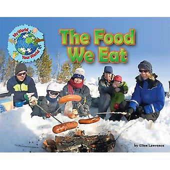 The Food We Eat by Ruth Owen - Ellen Lawrence - 9781910549520 Book