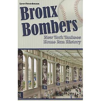 Bronx Bombers New York Yankees Home Run History by Lew Freedman - 978
