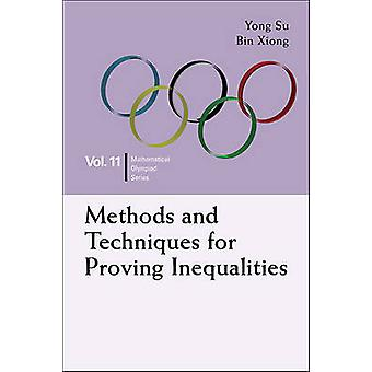 Methods and Techniques for Proving Inequalities by Bin Xiong - Yong S
