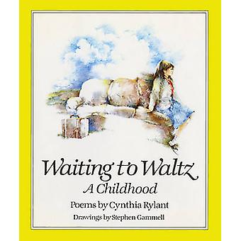 Waiting to Waltz - A Childhood by Cynthia Rylant - Stephen Gammell - 9