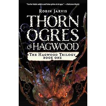 Thorn Ogres of Hagwood by Robin Jarvis - 9781453299210 Book