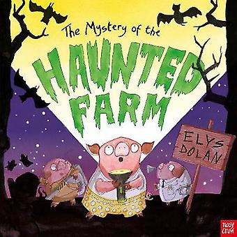Mystery of the Haunted Farm by Elys Dolan