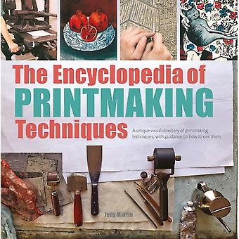 Encyclopedia of Printmaking Techniques by Judy Martin