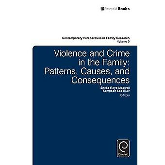 Violence and Crime in the Family Patterns Causes and Consequences by Lee Blair & Sampson