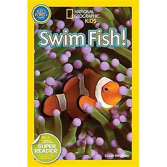 Swim - Fish! - Explore the Coral Reef by Susan B Neuman - 978142631511