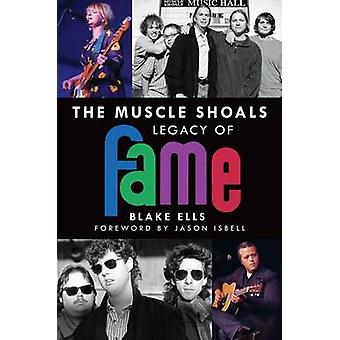 The Muscle Shoals Legacy of Fame by Blake Ells - 9781626197695 Book