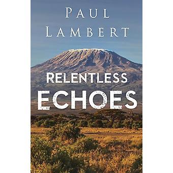 Relentless Echoes by Lambert & Paul