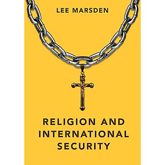Religion and International Security by Lee Marsden