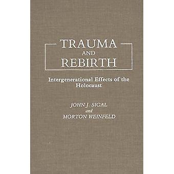 Trauma e rinascita effetti intergenerazionali dell'Olocausto da Sigal & John J.