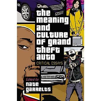 Betydningen og kultur - Grand Theft Auto - kritiske essays av Nat