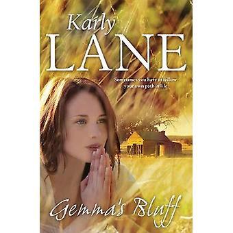 Gemmas Bluff by Lane & Karly