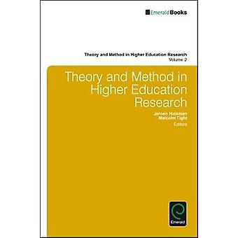 Theory and Method in Higher Education Research by Huisman & Jeroen