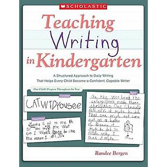 Teaching Writing in Kindergarten - A Structured Approach to Daily Writ