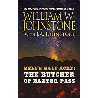 Hell's Half Acre the Butcher of Baxter Pass by William W. Johnstone -