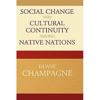 Social Change and Cultural Continuity Among Native Nations by Champagne & Duane