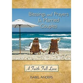 Blessings and Prayers for Married Couples A Faith Full Love by Anders & Isabel