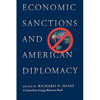 Economic Sanctions and American Diplomacy by Haass & Richard N.