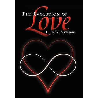 The Evolution of Love by Alexander & H. Jerome