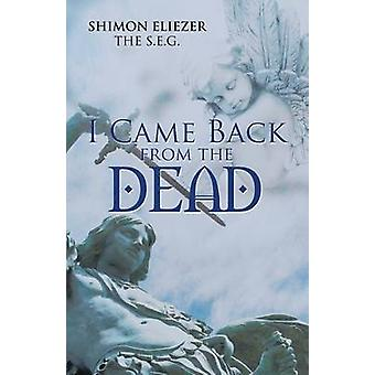I Came Back from the Dead by Eliezer The S.E.G. & Shimon