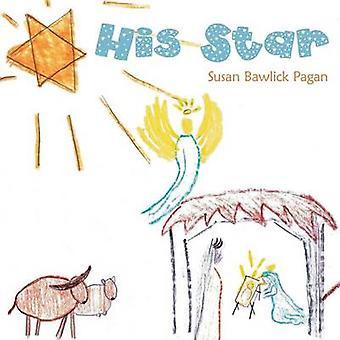 His Star by Pagan & Susan Bawlick