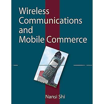Wireless Communications and Mobile Commerce by Shi & Nan Si