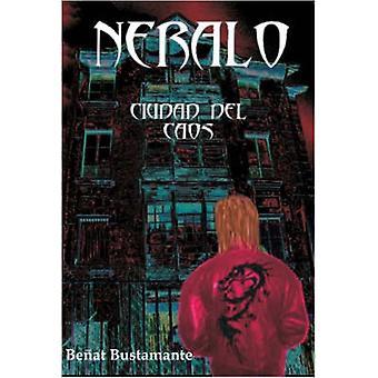 Neralo. Ciudad del Caos by Bustamante & Beat