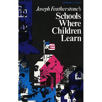 Schools Where Children Learn by Featherstone & Joseph