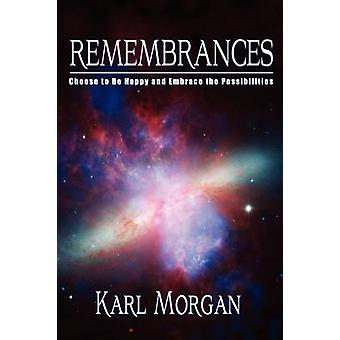Rememberances Choose to Be Happy and Embrace the Possibilities by Morgan & Karl