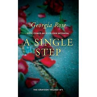 A Single Step Book 1 of The Grayson Trilogy by Rose & Georgia