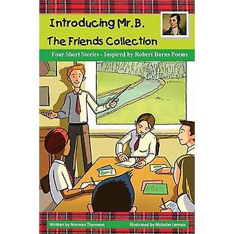 Introducing Mr. B. The Friends Collection by Thomson & Norman