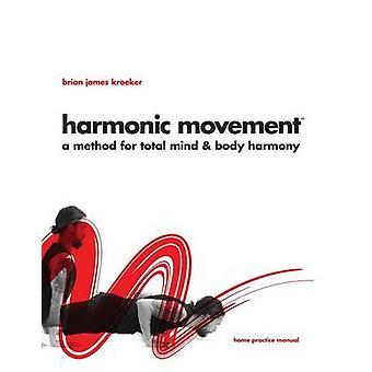 Harmonic Movement Vinyasa Yoga for Strength Flexibility  MindBody Harmony by Kroeker & Brian James