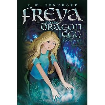 Freya and the Dragon Egg by Penndorf & K.W.