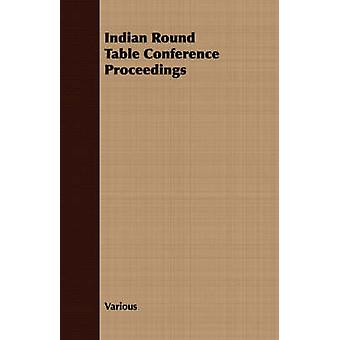 Indian Round Table Conference Proceedings by Various
