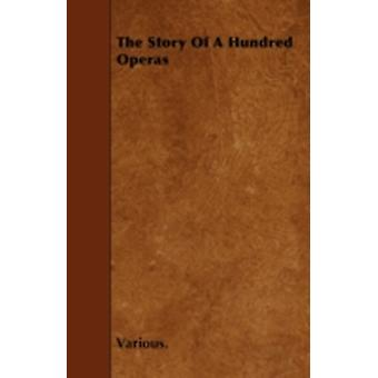 The Story of a Hundred Operas by Various