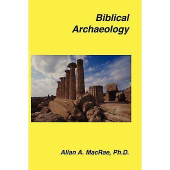 Biblical Archaeology by MacRae & Allan & A