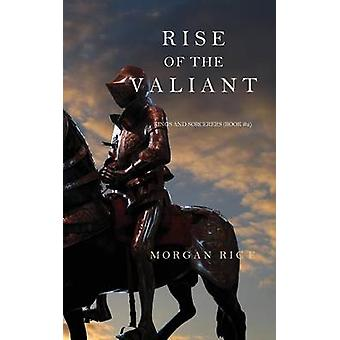 Rise of the Valiant Kings and SorcerersBook 2 by Rice & Morgan