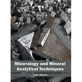 Mineralogy and Mineral Analytical Techniques by Wayne & John