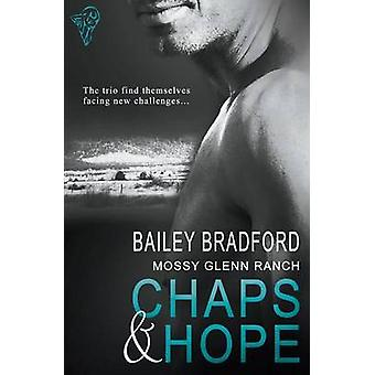 Mossy Glenn Ranch Chaps and Hope by Bradford & Bailey