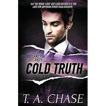 Delarosa Secrets Cold Truth by Chase & T.A.