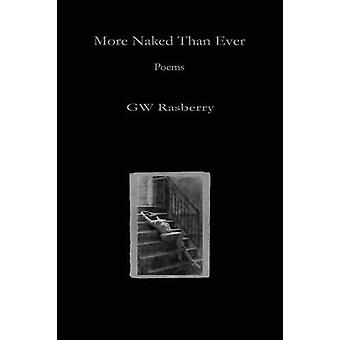 More Naked Than Ever by Rasberry & Gw