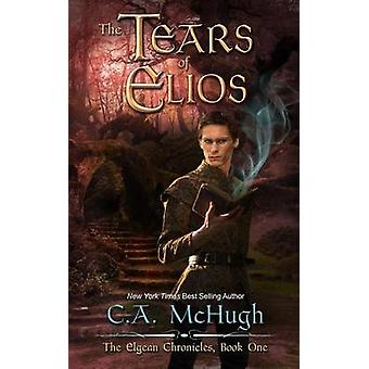 The Tears of Elios Extended Edition by McHugh & C. A.