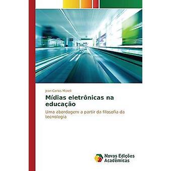 Mdias eletrnicas na educao by Morell Jean Carlos