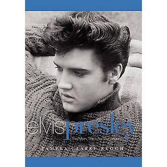 Elvis Presley The Man. the Life. the Legend. by Keogh & Pamela Clarke