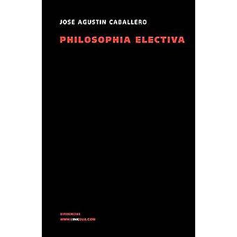 Philosophia Electiva by Caballero & Jos & Agustn